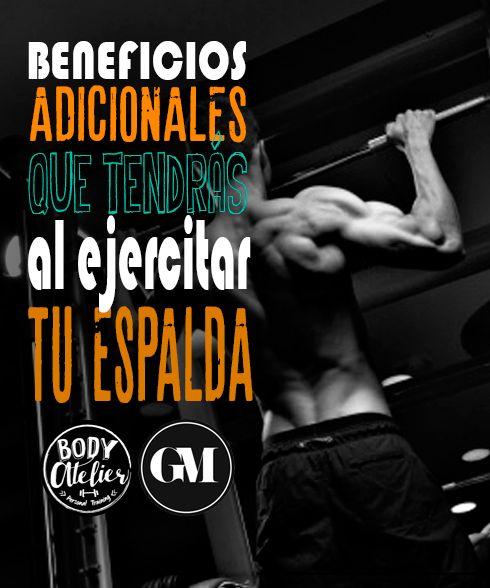 -Brazos más sexis!: Los ejercicios que trabajan la espalda también son estupendos para ejercitar los brazos. Ello es porque que flexionas los codos para levantar pesas, estas ejercitando los bíceps. -Un estómago más fime!: Ejercitar la espalda quema grasa del abdomen.  -Un torso más fuerte!: Los músculos de las porciones media y superior de la espalda son clave para estabilizar las articulaciones del hombro. Y unos hombros fuertes te permitirán levantar mayores pesos en todos los ejercicios.