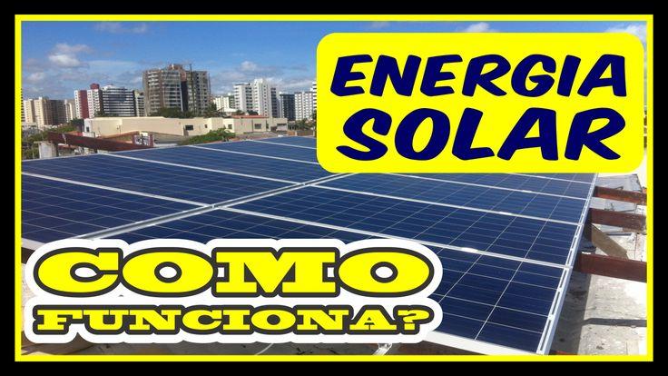 Como funciona a energia solar? https://www.youtube.com/watch?v=vTpeLEnLMNc