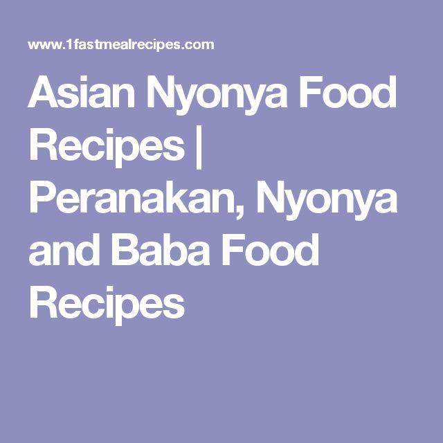 Asian Nyonya Food Recipes | Peranakan, Nyonya and Baba Food Recipes