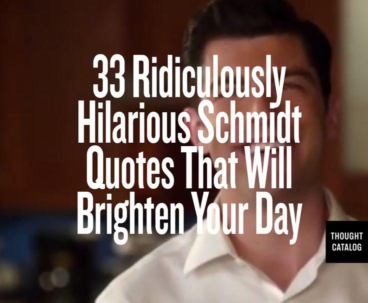 I love you, Schmidt.