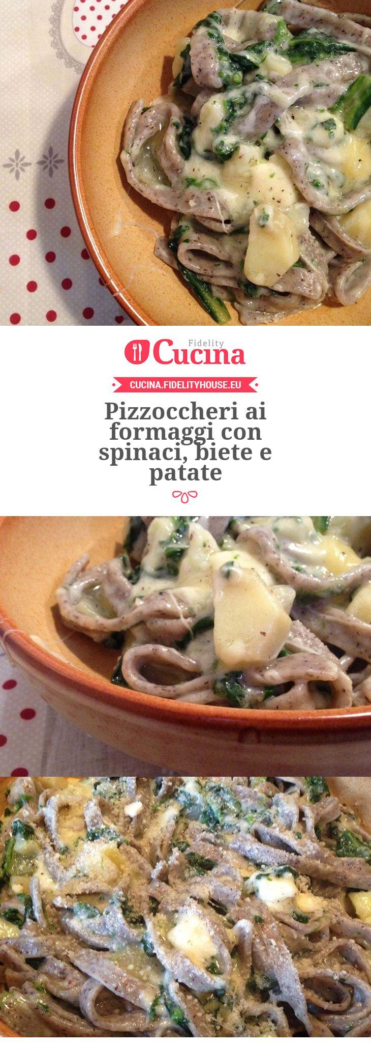 Pizzoccheri ai formaggi con spinaci, biete e patate