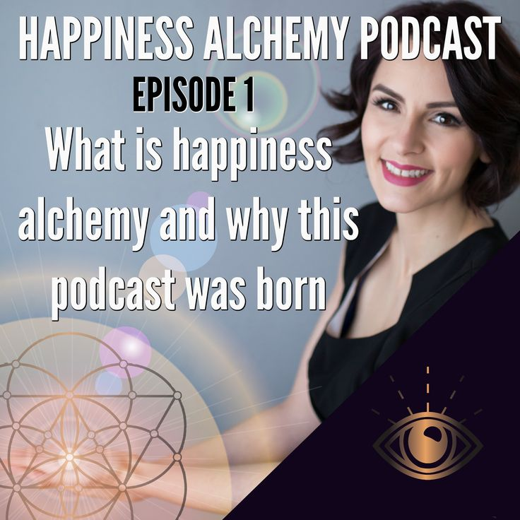 Happiness Alchemy Podcast EPISODE 1 What is happiness alchemy and why this podcast was born