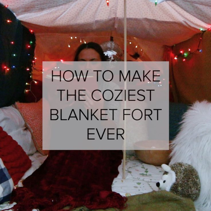 how to make the perfect blanket fort