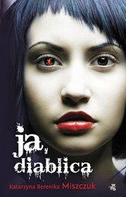 Ja, diablica-Miszczuk Katarzyna Berenika