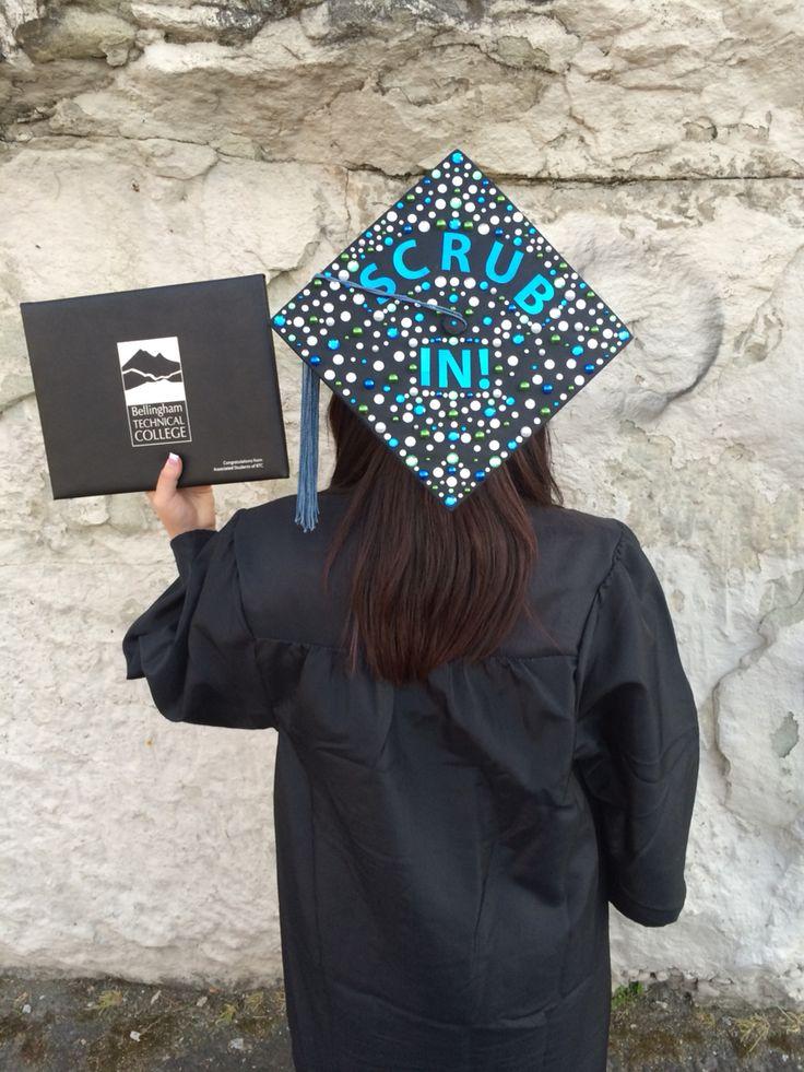 Texas Tech School Of Nursing >> Graduation Cap I did for my Daughter Miranda BTC graduate Surg Tech SCRUB IN | Caught crafting ...