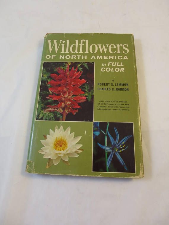 Vintage Wild Flowers of North America Book 440 Color Plates Wildflower Reference Book By Robert Lemmon, Charles C Johnson Hard Cover w/ Dust Jacket Extensive List and Details 440 Color Plates 280 Pages Octavo Size: 9 1/2 x 6 inches Published 1961 by Hanover House, Garden City,