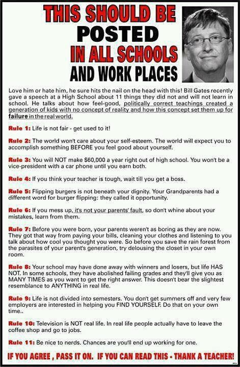 I don't know if Bill Gates said this or not. But if not, he should have because it's all very wise advice.
