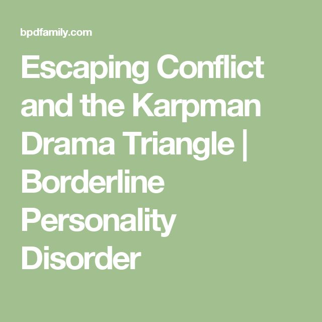 Escaping Conflict and the Karpman Drama Triangle | Borderline Personality Disorder