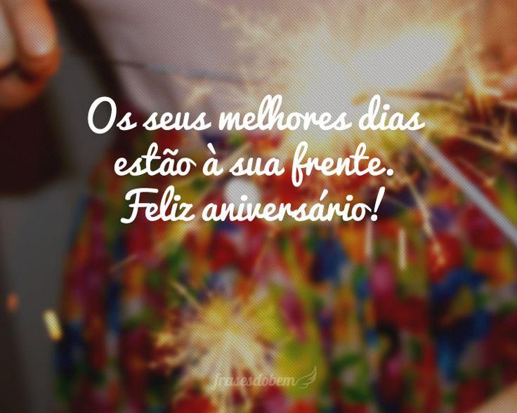 Os seus melhores dias estão à sua frente. Feliz aniversário!