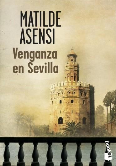 Venganza En Sevilla Matilde Asensi Epub Download