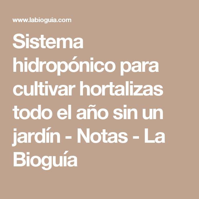 Las 25 mejores ideas sobre sistema hidroponico en for La bioguia jardines