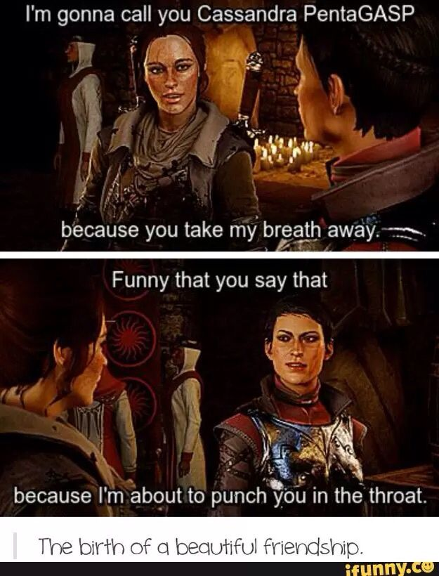 Dragon age inquisition. Cassandra is the best.