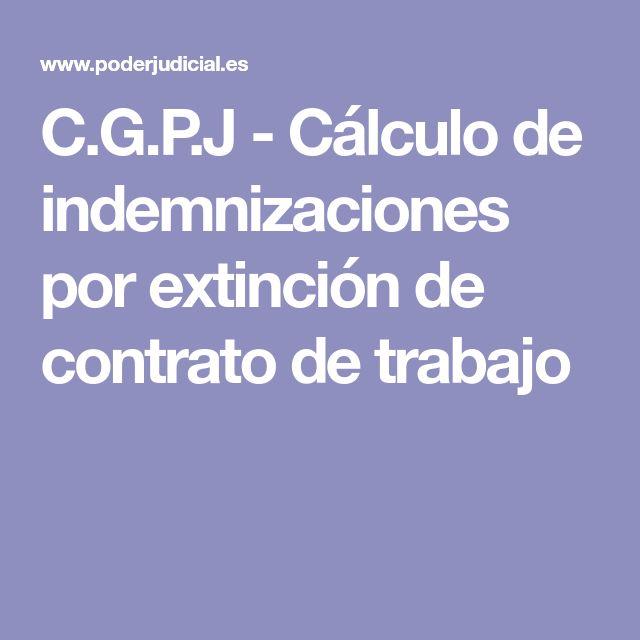 C.G.P.J     - Cálculo de indemnizaciones por extinción de contrato de trabajo