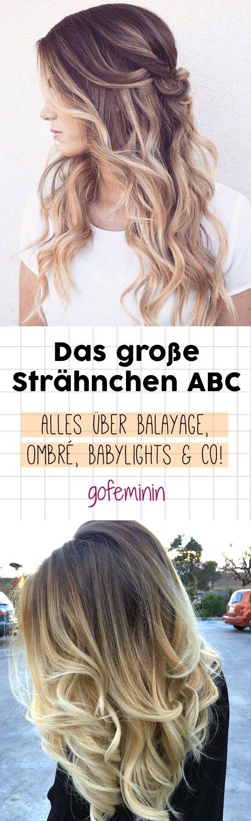 Das Strähnchen ABC: Alles über Balayage, Ombré & Babylights und welche Haarfärbetechniken jetzt in sind!