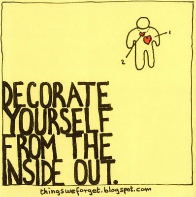 Image result for Decorate yourself from the inside out.