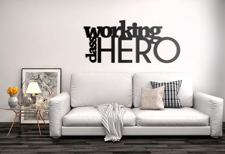 Working Class Hero | Motywacyjny napis 3D na ścianę. Dekoracja do Twojego domu. Już od 36zł ! #nowoczesna #dekoracja #na #ścianę #do #domu #napis #3D #motywacja #sentencja #modern #design