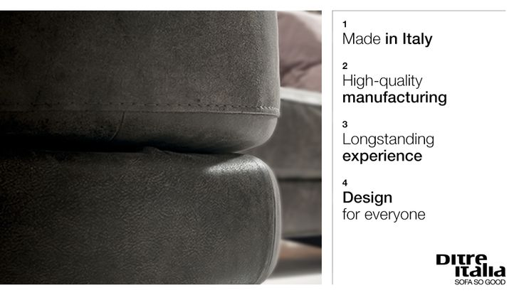 Choose quality for your home. Choose Ditre Italia sofas.