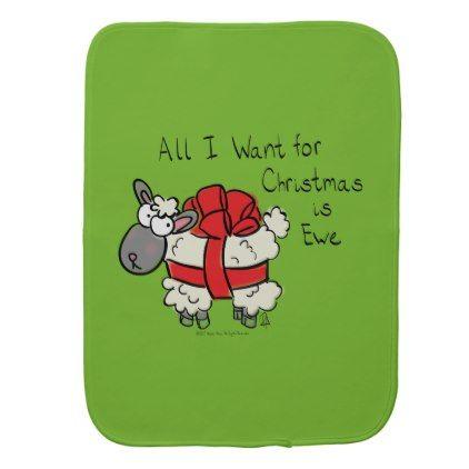 All I Want for Christmas is Ewe Sheep Cartoon Baby Burp Cloth - newborn baby gift idea diy cyo personalize family