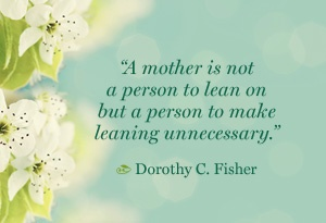 Mothers Day Quotes - Quotes About Motherhood - Oprah.com