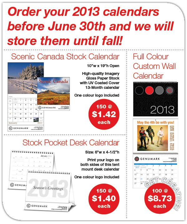 2013 Calendar Special   Order before June 30th and we will store for you until fall!