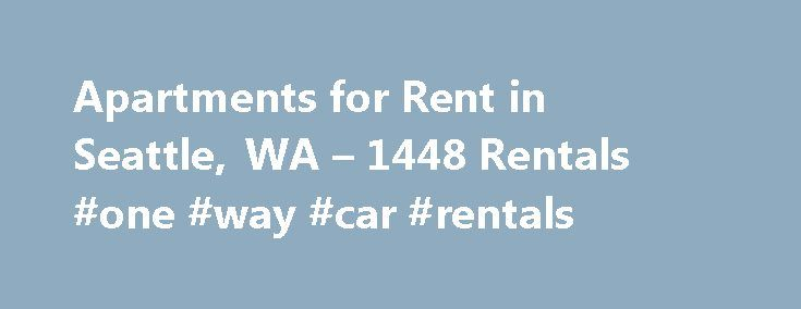 Apartments for Rent in Seattle, WA – 1448 Rentals #one #way #car #rentals http://renta.nef2.com/apartments-for-rent-in-seattle-wa-1448-rentals-one-way-car-rentals/  #house or apartment for rent # Neighborhoods 1-20 of 1448 Apartments for Rent in Seattle, WA Area Information Thinking of moving to Seattle? Here s what you need to know. Home to the original Starbucks, Seattle is crawling with coffee shops perfect for rainy days. Its nickname Rain City was earned due to Seattle s Oceanic…