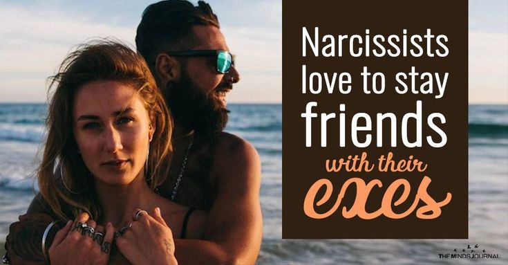 Narcissists and psychopaths love to stay friends with
