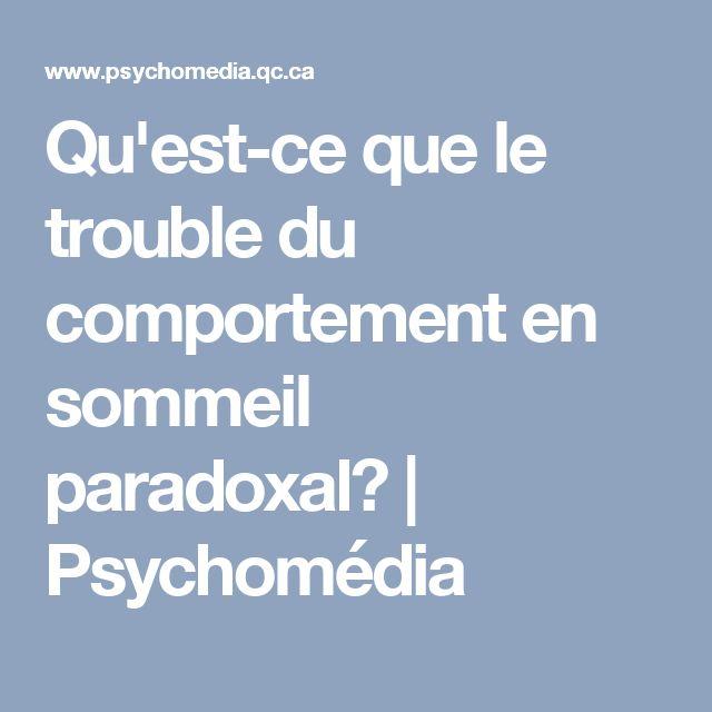 Qu'est-ce que le trouble du comportement en sommeil paradoxal?   Psychomédia
