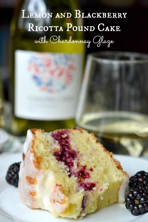 Lemon and Blackberry Ricotta Pound Cake with Chardonnay Glaze is scrumptious with Chardonnay from @entwinewine