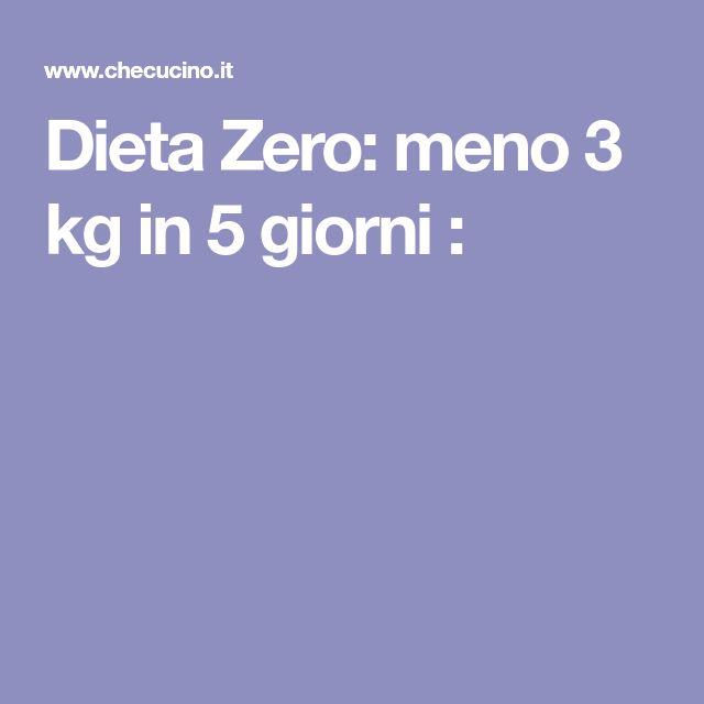 Dieta Zero: meno 3 kg in 5 giorni :