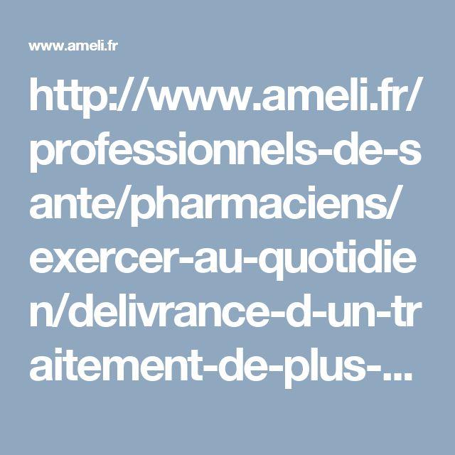 http://www.ameli.fr/professionnels-de-sante/pharmaciens/exercer-au-quotidien/delivrance-d-un-traitement-de-plus-d-1-mois/les-modalites-pratiques.php