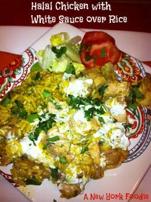Halal Chicken with White Sauce over Rice - A New York Foodie
