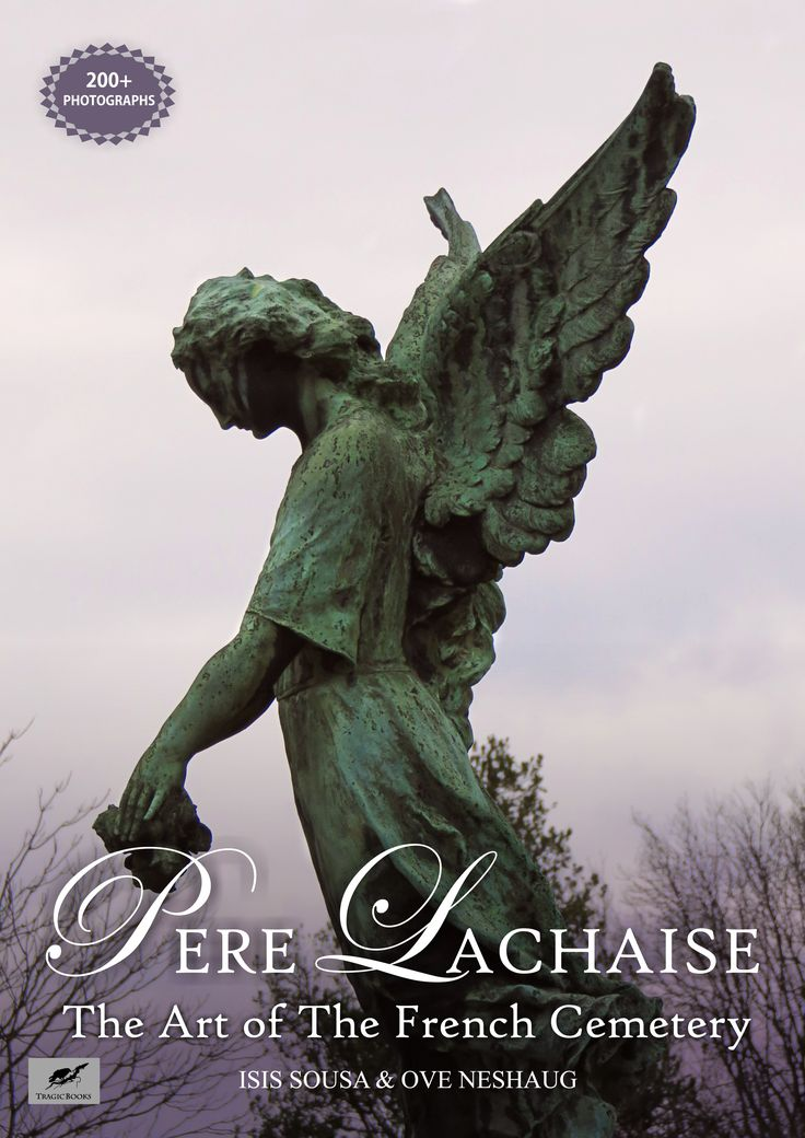 Pere Lachaise - The Art of The French Cemetery - By isis Sousa & Ove Neshaug - Art Book coming this Fall/Winter 2016/2017 http://tragicbooks.com/perelachaise.html