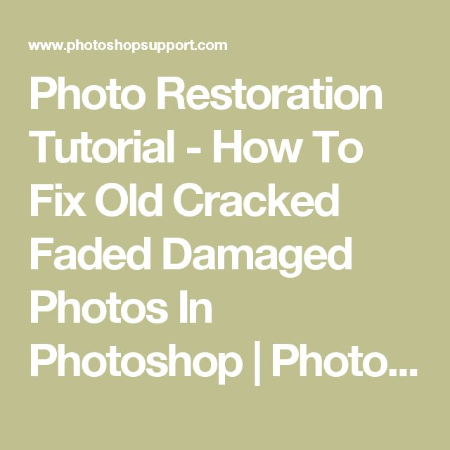 Photo Restoration Tutorial - How To Fix Old Cracked Faded Damaged Photos In Photoshop | PhotoshopSupport.com