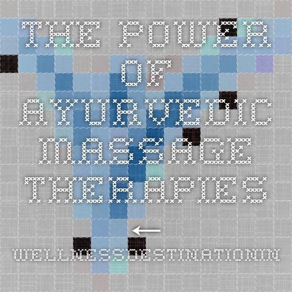 The Power Of Ayurvedic Massage Therapies ← WellnessDestinationIndia