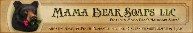 The good stuff!  Mama Bear's Bath and Shaving Soaps, Soy Candles and other things!