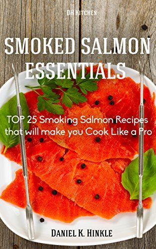 7 best smoked meat cookbook images on pinterest kindle smoking smoker recipes top 25 smoking salmon recipes that will make you cook like a pro dh kitchen smoker recipes book forumfinder Gallery