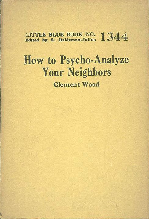 """Clement Wood: """"How to psycho-analyze your neighbours"""""""