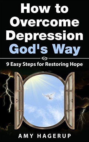 How to Overcome Depression God's Way: 9 Easy Steps for Restoring Hope by…
