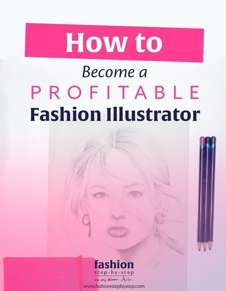 How To Become A Profitable Fashion Illustrator Fashion Step By Step Fashion Illustrations Techniques Fashion Illustrator Fashion Illustration Sketches