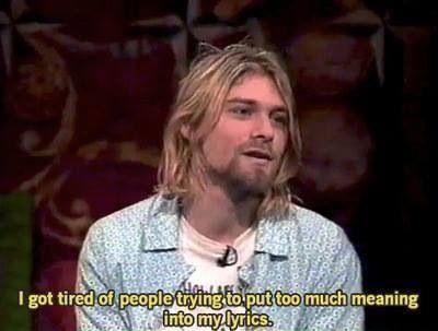 Kurt Cobain in Nirvana interview. https://www.youtube.com/watch?v=IlNVrggW4A4