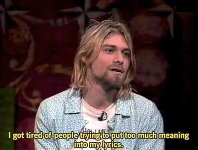 Kurt Cobain in Nirvana interview. https://www.youtube.com/watch?v=IlNVrggW4A4