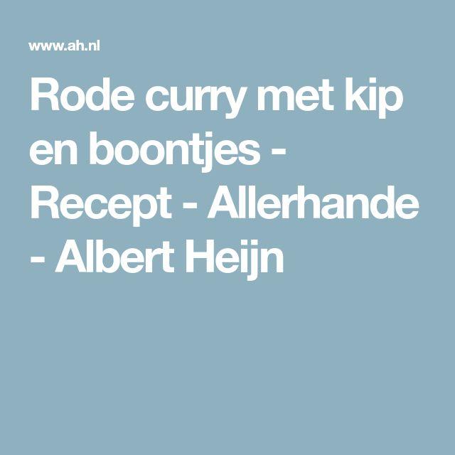 Rode curry met kip en boontjes - Recept - Allerhande - Albert Heijn
