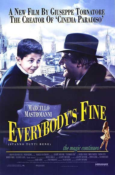 Everybody's Fine Guiseppe Tornatore 1990 Retired Sicilian bureaucrat and opera buff, has been stood up by his five adult children during the summer vacation, all of whom live in various cities on the Italian mainland with what he believes are responsible jobs. He decides to surprise each of them with a visit.