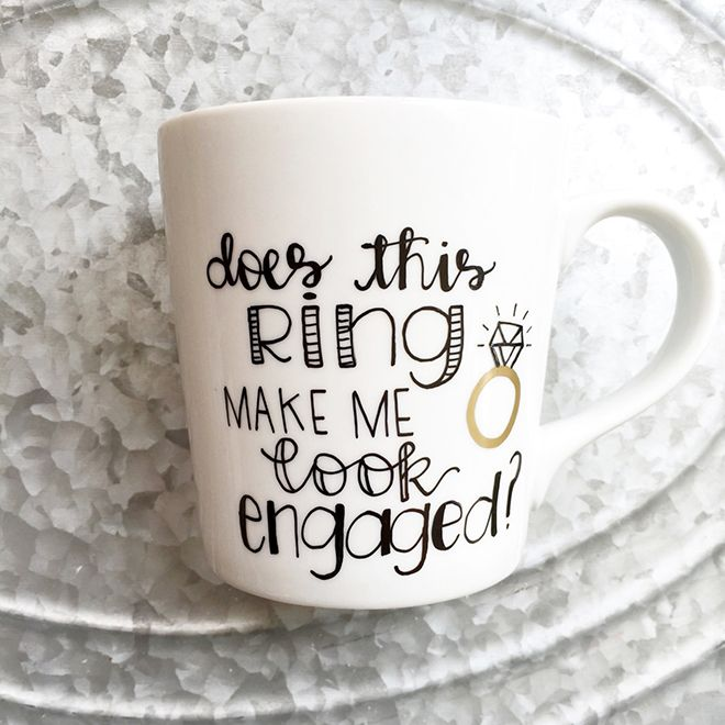 Does this ring make me look engaged? mug, awesome bride-to-be gift!