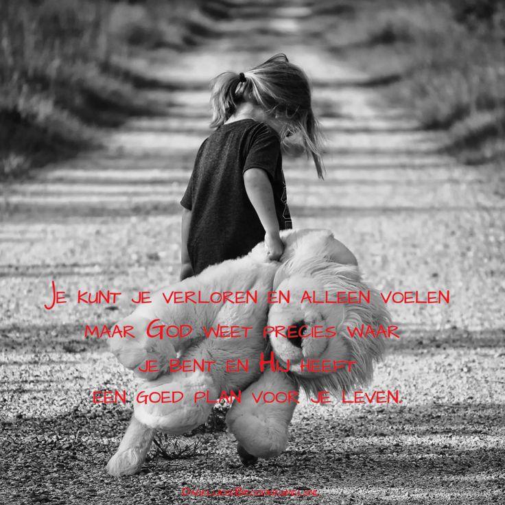 Je kunt je verloren en alleen voelen maar God weet precies waar je bent en Hij heeft een goed plan voor je leven.