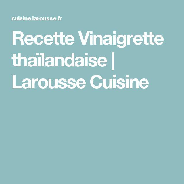 Recette Vinaigrette thaïlandaise | Larousse Cuisine