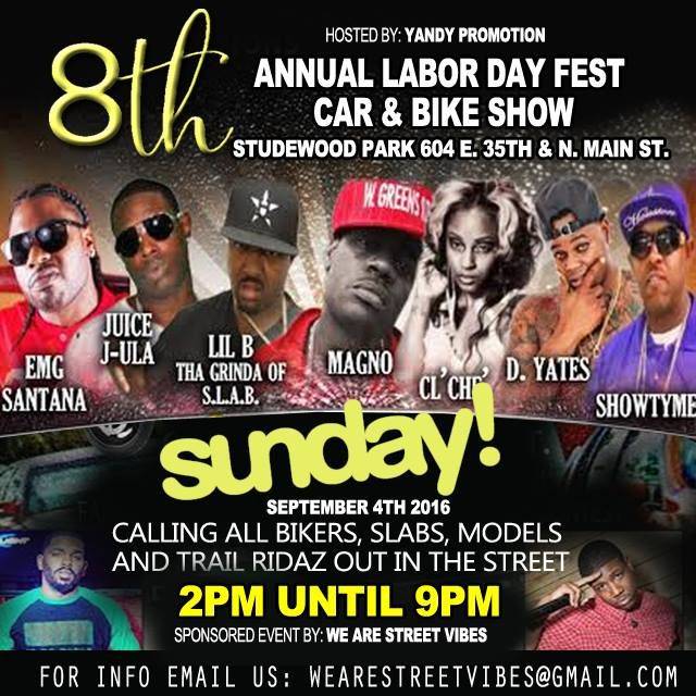 CALLING ALL BIKERS, SLABS, MODELS AND TRAIL RIDAZ OUT IN THE STREET.  You are all invited to a celebration party for 8th ANNUAL LABOR DAY FEST CAR & BIKE SHOW this Sunday SEPTEMBER 4TH 2016  at STUDEWOOD PARK 604 E. 35TH & N. MAIN ST. COME VIBE WITH US. BAR-B-QUE & SNOW CONES AVAILABLE!!!! FAMILY FUN WITH MOONWALK AND KIDS DANCE CONTEST #Yandy #Promotion #Laborday #Fest #September4 #Car #Bike #Show #BBQ #Snow #cones #FamilyFun #Moonwalk #Dance #Contest #Vibe #Join #Enjoy