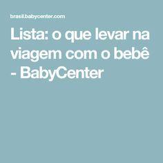 Lista: o que levar na viagem com o bebê - BabyCenter