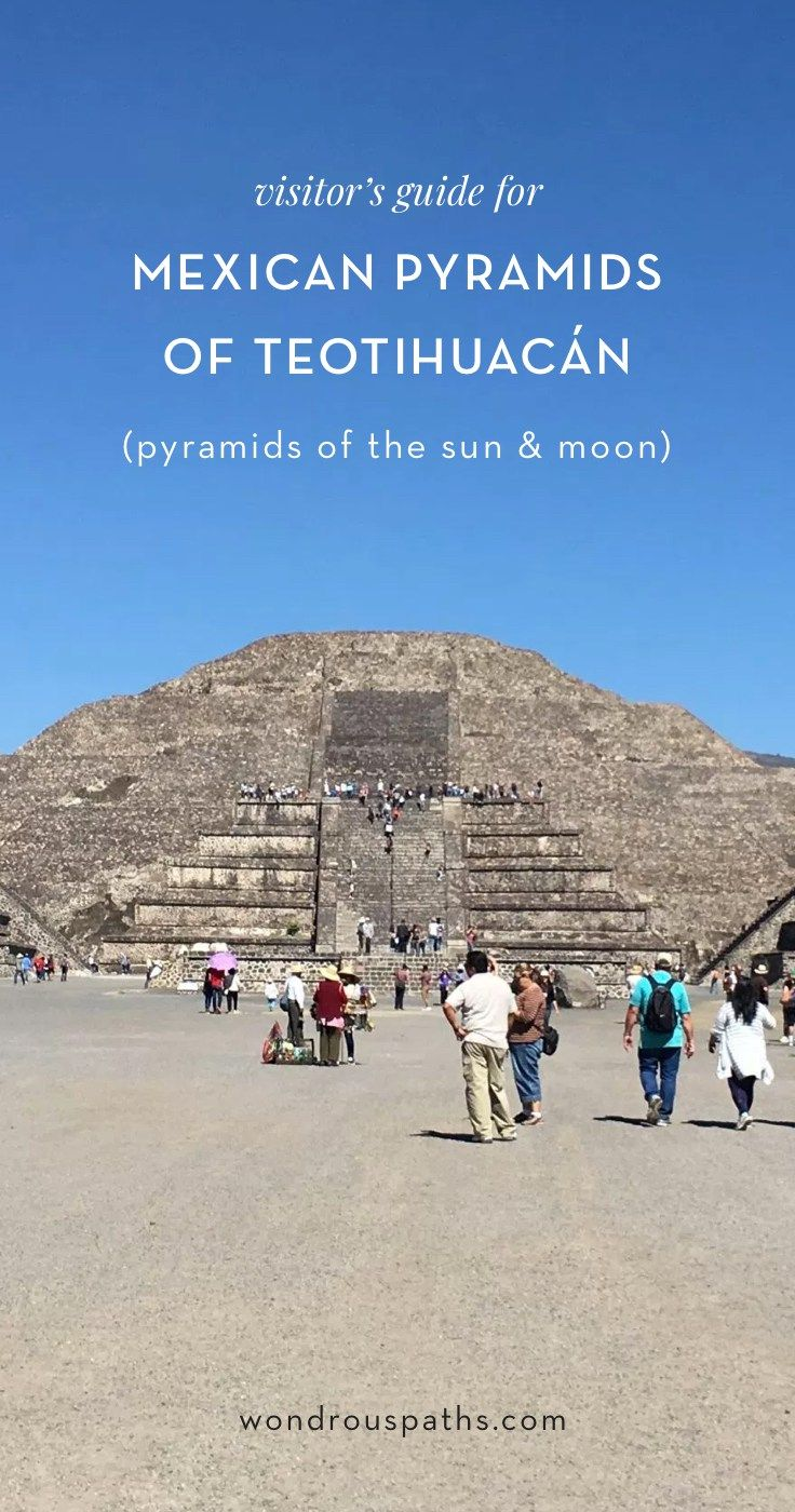 How To Visit Teotihuacan And The Pyramids From Mexico City Wondrous Paths Teotihuacan Mexico City Mexico Travel