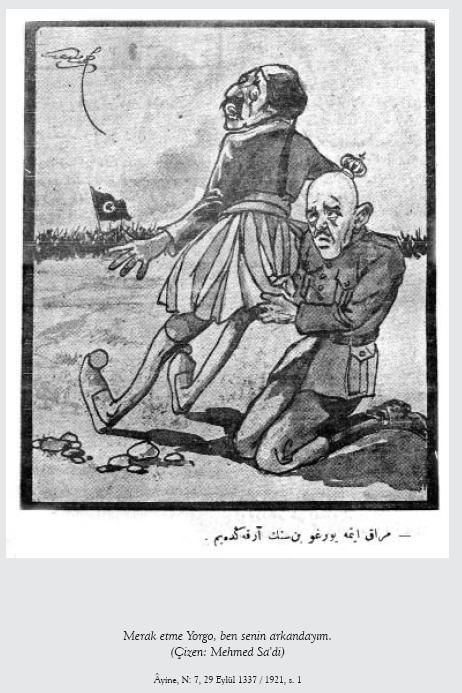 ''Don't worry Yorgo. I'm behind you.'' Turkish War of Independence propaganda.